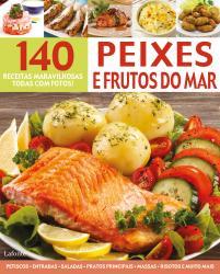 140 RECEITAS MARAVILHOSAS - PEIXES E FRUTOS DO MAR
