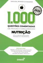1.000 QUESTOES COMENTADAS DE PROVAS E CONCURSOS EM NUTRICAO - 4a ED - 2020