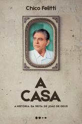 CASA, A - A HISTORIA DA SEITA DE JOAO DE DEUS