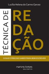 TECNICA DE REDACAO - O QUE E PRECISO SABER PARA BEM ESCREVER
