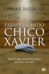 PARAFRASEANDO CHICO XAVIER