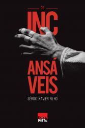 INCANSAVEIS, OS
