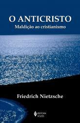 ANTICRISTO, O - MALDICAO AO CRISTIANISMO