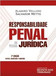 RESPONSABILIDADE PENAL DA PESSOA JURIDICA - 2a EDICAO