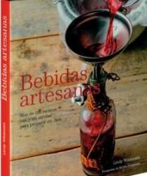BEBIDAS ARTESANAS - MAS DE 100 RECETAS CON Y SIN ALCOHOL PARA PREPARAR EN CASA
