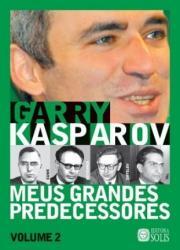MEUS GRANDES PREDECESSORES - VOLUME 2 - GARRY KASPAROV