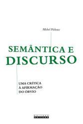 SEMANTICA E DISCURSO - UMA CRITICA A AFIRMACAO DO OBVIO