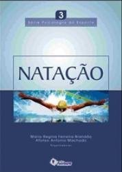 NATACAO - VOL.3 - SERIE PSICOLOGIA DO ESPORTE