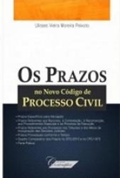 PRAZOS NO NOVO CODIGO DE PROCESSO CIVIL, OS - 1a ED. 2016
