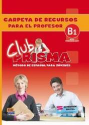 CLUB PRISMA B1 - CARPETA DE RECURSOS PARA EL PROFESOR
