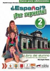 ESPANOL - POR SUPUESTO 2 - LIBRO DEL ALUMNO + CUADERNO DE EJERCICIOS + LIBRO DIGITAL