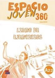 ESPACIO JOVEN 360 A2.2 LIBRO DE EJERCICIOS