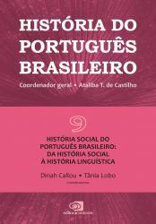 HISTORIA DO PORTUGUES BRASILEIRO - VOL.9