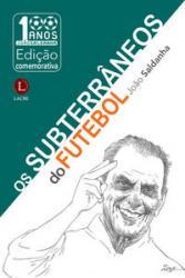 SUBTERRANEOS DO FUTEBOL, OS