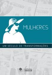MULHERES: UM SECULO DE TRANSFORMACOES