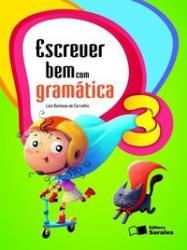 ESCREVER BEM COM GRAMATICA - 3ro ANO