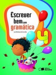 ESCREVER BEM COM GRAMATICA - 4ro ANO
