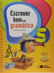 ESCREVER BEM COM GRAMATICA - 5ro ANO