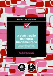 CONSTRUCAO DA TEORIA FUNDAMENTADA, A