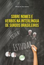 SOBRE NOMES E VERBOS NA INTERLINGUA DE SURDOS BRASILEIROS