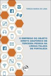 EMPREGO DO OBJETO DIRETO ANAFORICO DE TERCEIRA PESSOA NA LINGUA FALADA DE FORTALEZA, O