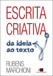 ESCRITA CRIATIVA - DA IDEIA AO TEXTO