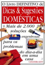 LIVRO DEFINITIVO DE DICAS E SUGESTOES DOMESTICAS