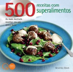 500 RECEITAS COM SUPERALIMENTOS