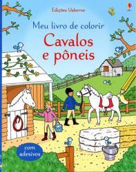 CAVALOS E PONEIS : MEU LIVRO DE COLORIR