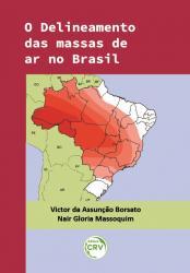 DELINEAMENTO DAS MASSAS DE AR NO BRASIL, O