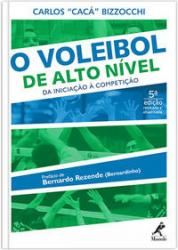 VOLEIBOL DE ALTO NIVEL, O: DA INICIACAO A COMPETICAO