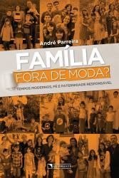 FAMILIA FORA DE MODA?