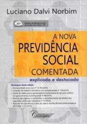 NOVA PREVIDENCIA SOCIAL COMENTADA, A - 1a ED. 2016