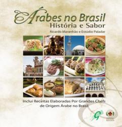 ARABES NO BRASIL - HISTORIA E SABOR