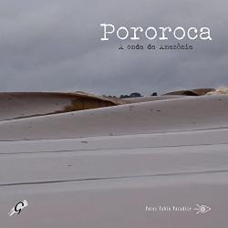POROROCA - A ONDA DA AMAZONIA