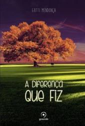 DIFERENCA QUE FIZ, A