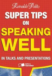 SUPER TIPS ON SPEAKING WELL