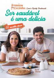 SER SAUDAVEL E UMA DELICIA – 55 RECEITAS DOCES