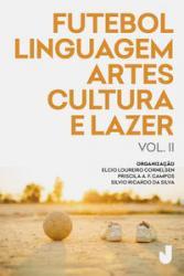 FUTEBOL, LINGUAGEM, ARTES, CULTURA E LAZER