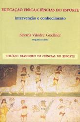 EDUCACAO FISICA /CIENCIAS DO ESPORTE: INTERVENCAO E CONHECIMENTO