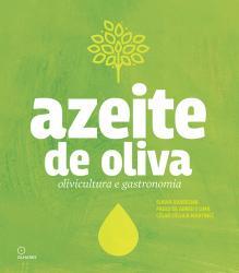 AZEITE DE OLIVA: OLIVICULTURA E GASTRONOMIA