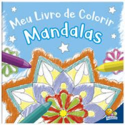 COLORINDO MANDALAS: MEU LIVRO DE COLORIR MANDALAS