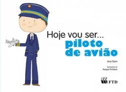 HOJE VOU SER... PILOTO DE AVIAO