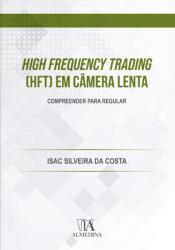 HIGH FREQUENCY TRADING (HFT) EM CAMERA LENTA: COMPREENDER PARA REGULAR