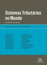SISTEMAS TRIBUTARIOS NO MUNDO: A TRIBUTACAO NO DIREITO COMPARADO