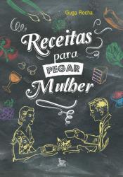 RECEITAS PARA PEGAR MULHER