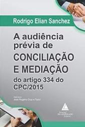 AUDIENCIA PREVIA DE CONCILIACAO E MEDIACAO, O - DO ARTIGO 334 DO CPC/2015