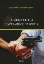 LEGITIMA DEFESA E INDICIAMENTO NA POLICIA