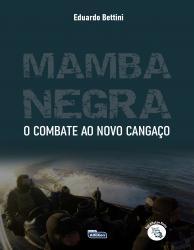 MAMBA NEGRA – COMBATE AO NOVO CANGACO