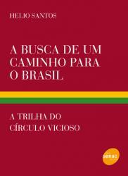 BUSCA DE UM CAMINHO PARA O BRASIL, A